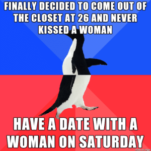 asdfghjk: FINALLY DECIDED TO COME OUT OF  THE CLOSET AT 26 AND NEVER  KISSED A WOMAN  HAVE A DATE WITH A  WOMAN ON SATURDAY  made on imgur asdfghjk