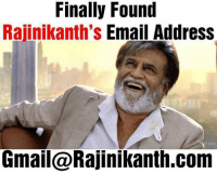 Memes, Email, and Gmail: Finally Found  Rajinikanth's Email Address  Gmail@Rajinikanth.com belikebro