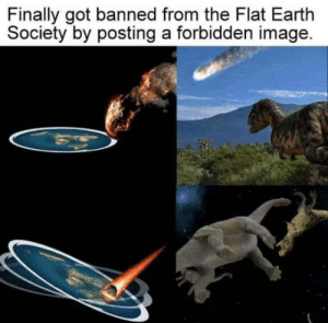 Earth, Image, and Flat Earth: Finally got banned from the Flat Earth  Society by posting a forbidden image WHoops.