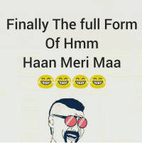 Logical 😄😂😂: Finally The full Form  Of Hmm  Haan Meri Maa  UID Logical 😄😂😂