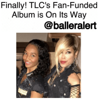 "Billboard, Memes, and Chillis: Finally! TLC's Fan-Funded  Album is On Its Way  balleralert Finally! TLC's Fan-Funded Album is On Its Way-blogged by @thereal__bee ⠀⠀⠀⠀⠀⠀⠀⠀⠀ ⠀⠀⠀⠀⠀⠀⠀⠀⠀ After more than two years of fundraising via a Kickstarter campaign, TLC is expected to release their fan-funded album by this summer. ⠀⠀⠀⠀⠀⠀⠀⠀⠀ ⠀⠀⠀⠀⠀⠀⠀⠀⠀ Bill Diggins, the manager of the group, announced the news Monday (Feb. 27) via a post on the album's Kickstarter page. He stated that while the official date is still in the works, the album is tentatively scheduled for the end of June. ⠀⠀⠀⠀⠀⠀⠀⠀⠀ ⠀⠀⠀⠀⠀⠀⠀⠀⠀ Back in January 2015, the legendary R&B group announced plans for them to release their fifth and final album, and for it to be funded by their fans. Pledges started at $5, with higher donations receiving rewards such as autographed records, meet and greets with the artists, and even a movie night with one of the members. ⠀⠀⠀⠀⠀⠀⠀⠀⠀ ⠀⠀⠀⠀⠀⠀⠀⠀⠀ To no surprise, the campaign surpassed its goal of $150,000 within a week and after a month, they had reached $430,255. But when the group failed to present an album, fans began to believe that they had been scammed out of their money. They were so livid that they began a TLCIsGoingToJailParty hashtag on Twitter. ⠀⠀⠀⠀⠀⠀⠀⠀⠀ ⠀⠀⠀⠀⠀⠀⠀⠀⠀ Billboard reports that in Diggins' Kickstarter post, he ""apologized and explained the reasoning behind the delay, including the process of finishing an arena tour and difficulty coordinating schedules with writers and producers."" ⠀⠀⠀⠀⠀⠀⠀⠀⠀ ⠀⠀⠀⠀⠀⠀⠀⠀⠀ Diggins stated, ""I could go on in more detail … but the simple fact is that T-Boz & Chilli were inspired to make a record that they could be proud of and they would not settle for less and sometimes you just cannot rush art."" ⠀⠀⠀⠀⠀⠀⠀⠀⠀ ⠀⠀⠀⠀⠀⠀⠀⠀⠀ The upcoming album will be the group's first studio album since the death of founding member Lisa "" LeftEye"" Lopes who passed away in 2002. lisalopes"