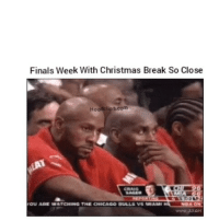 Chicago, Chicago Bulls, and Funny: Finals Week With Christmas Break So Close  Hood clips.com  CRAIG  OU ARE WATCHING THE CHICAGO BULLS VS MIAMI  JJAM 👀👀👀👀👀
