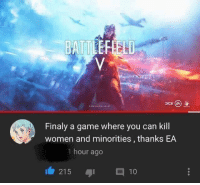 Instagram, Tumblr, and Best: Finaly a game where you can kill  women and minorities, thanks EA  1 hour ago  11/ 215  与1  10 melonmemes:Follow us on instagram for the best content!: https://www.instagram.com/realmelonmemes