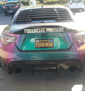 Target, Tumblr, and Blog: FINANCIAL MISTAKE  miCALIFORNIAİ a  POORNOW shitty-car-mods-daily: Honesty is the first step to recovery. via Shitty_Car_Mods