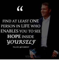 Memes, 🤖, and Strategy: FIND AT LEAST ONE  PERSON IN LIFE WHO  ENABLES YOU TO SEE  HOPE INSIDE  YOURSELF  FOLLOW: @KYLEBROST  KYL Follow @kylebrost for a chance to win 30 days of 1-on-1 coaching from the man himself. Successful entrepreneur, strategy consultant to multiple Fortune 500 companies, author, coach and speaker…you definitely don't want to miss out on this. 👉 @kylebrost