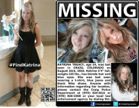 """#FindKatrina #Missing #CO girl - Katrina Treacy, age 14, was last seen in #Craig, #Colorado on August 23, 2016.   Katrina 5'4"""" tall, weighs 110 lbs., has blonde hair and blue eyes. She was last seen wearing a t-shirt, blue jeans and black Nike shoes.   Anyone with information on her location, please contact the Craig Police Department at 970-824-8111 or 970-826-2360 or your local law enforcement agency by dialing 911.  To continue assisting with missing persons and wanted fugitive cases please join Locate The Missing on Facebook.: Find Katrina  MISSING  ODROPA  KATRINA TREACY, age 14, was last  seen in CRAIG  COLORADO on  August 23rd, 2016. Katrina 5'4"""" tall,  weighs 110 lbs., has blonde hair and  blue eyes  She was last seen  wearing a t-shirt, blue jeans and  black Nike shoes  Anyone  with  information regarding her location,  O please contact the Craig Police  Department at (970) 824-8111 or  (970) 826-2360 or your local law  enforcement agency by dialing 911.  missing cases  3 @missing cases  3 #FindKatrina #Missing #CO girl - Katrina Treacy, age 14, was last seen in #Craig, #Colorado on August 23, 2016.   Katrina 5'4"""" tall, weighs 110 lbs., has blonde hair and blue eyes. She was last seen wearing a t-shirt, blue jeans and black Nike shoes.   Anyone with information on her location, please contact the Craig Police Department at 970-824-8111 or 970-826-2360 or your local law enforcement agency by dialing 911.  To continue assisting with missing persons and wanted fugitive cases please join Locate The Missing on Facebook."""