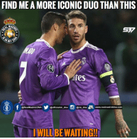 Memes, 🤖, and Arms: FIND ME A MOREICONICDUO THAN THIS  LMAD  S77  NMN  Yates  @RealMadrid,DNA  www.realmadriddna.com  @officialrm dna  arm dna  I WILL BE WAITING!! The wait will be too long 😂  #SB7