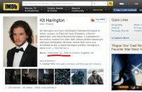"Community, England, and Memes: Find Movies, TV shows, Celebrities and more  Q  I Help  IMDb  IMDb  Movies, TV  Celebs, Events  News &  Watchlist  f sign in with Facebook  & Showtimes  T  & Photos  Community  Top 5000 Quick Links  Kit Harington  Actor Producer  Biography  Photo G  Filmogr  Awards  Kit Harrington was born Christopher Catesby Harington in  Message Boards  Trailers  Acton, London, to Deborah Jane (Catesby), a former  playwright, and David Richard Harington, a businessman.  Explore More  His mother named him after 16th century British playwright  and poet Christopher Marlowe, whose first name was  shortened to Kit, a name Harington prefers. Harington's  ""Rogue One' Cast Re  uncle is Sir  See full bio  Favorite 'Star Wars' M  Born: December 26, 1986 in London, England, UK  More at IMDbPro  Contact Info: View agent, manager, publicist, legal and company  204 photos 29 videos 13425 news articles Освен, че възкръсна на Великден, е роден и на Коледа :D :D  Честит рожден ден, Жеко! Kit Harington"