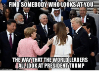 Abc, America, and cnn.com: FIND SOMEBODY WHO LOOKSATYOU  THEWAYTHAT.THEVWORLOLEADERS  THE WAY THAT THEWORLD LEADERS  ALL LOOK AT PRESIDENTTRUMP  O AFP Getty Imagea It wasn't difficult to notice that no matter where Trump went....ALL eyes were on him at ALL times. World leaders are star struck by his presence. He just simply commands respect!!!! So proud 🇺🇸🇺🇸🇺🇸👏🏻👏🏻👏🏻🇺🇸🇺🇸🇺🇸~Shutting down idiots one liberal at a time!!!!!!!~ momapproved momfortrump trump livefreeindustries mft donaldtrump trumptrain conservative hillaryforprison draintheswamp secondamendment makeamericagreatagain maga buildthewall realdonaldtrump foxnews cnn nbc abc nbc america americafirst politics republican republicans melaniatrump ivankatrump military whitehouse obama liberals Cucks, Snowflakes & Trolls be warned: I may feature you on my page if you decide to be an idiot. Sorry no shout-outs!🇺🇸🇺🇸🇺🇸 🇺🇸Awesome Partners🇺🇸 @conservative.nation1776 @ivankaupdates @triumphwithtrump @2016america @deplorablequeenb @georgia.conservative @linoleum @trumpgoals @teenagerfortrump @blackgirlfortrump @republican_usa @conservative.female @pa_4_trump @trump2016_2024president @republican_dudes @mredilong @young_patriots_usa @sonfortrump @president_trump_45 @thehardright @rightwing.conservative @realrepublicanmovement @i.stand.with.trump @si.republicans @the_american_republican @trump_those_liberals
