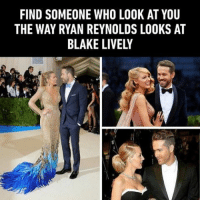 9gag, Food, and Memes: FIND SOMEONE WHO LOOK AT YOU  THE WAY RYAN REYNOLDS LOOKS AT  BLAKE LIVELY I want someone to look at me the way Joey looks at food. Follow @9gag 9gag ryanreynolds blakelively