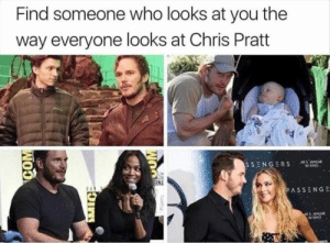 Chris Pratt, Funny, and Memes: Find someone who looks at you the  way everyone looks at Chris Pratt  SSENGERS Funny Memes Of The Day 35 Pics