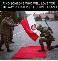 <3: FIND SOMEONE WHO WILL LOVE YOU  THE WAY POLISH PEOPLE LOVE POLAND <3