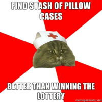Lottery, Net, and Stash: FIND STASH OF PILLOW  CASES  BETTER THAN WINNING THE  LOTTER  memegenerator.net <h2>Find stash of pillow cases.</h2> <h2>Better than winning the lottery.</h2>
