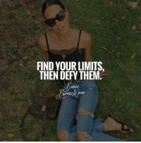 Memes, 🤖, and Them: FIND YOUR LIMITS.  THEN DEFY THEM Double tap if you agree ladies! BadassBusinessWomen