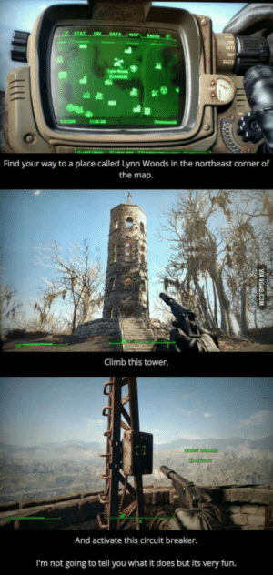 Fun, Map, and Breaker: Find your way to a place called Lynn Woods in the northeast corner of  the map.  Climb this tower,  And activate this circuit breaker.  I'm not going to tell you what it does but its very fun. And please show me your reaction!!!