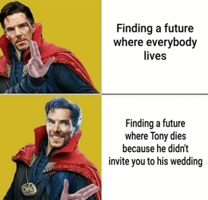 Future, Marvel Comics, and Smooth: Finding a future  where everybody  lives  Finding a future  where Tony dies  because he didn't  invite you to his wedding ChaCha real smooth