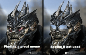 Head, Meme, and Transformers: Finding a great meme  Seeing it get used  BARRICADE HEAD  NOTES VOR M  | BARRICADE HEAD w/SHADES  roTES VO Me thunan Cp aces  ATE10 1  TFS  JFS Great investment from r/transformers. For comparing something great to something even better.