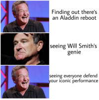 Aladdin, Memes, and Dirty: Finding out there's  an Aladdin reboot  seeing Will Smith's  genie  seeing everyone defend  your iconic performance They did my boy Robin dirty via /r/memes http://bit.ly/2SG9cNh