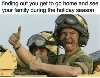 Family, Home, and Home for the Holidays: finding out you get to go home and see  your family during the holiday season <p>Home for the holidays</p>