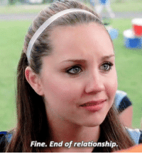Fine, Relationship, and End: Fine. End of relationship