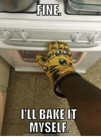 Meme Generation: FINE  I'LL BAKE IT  MYSELF.  DOWNLOAD MEME GENERATOR FROM HTTP