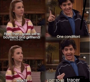 Dank, Memes, and Target: Finel Then I guess were  boyfriend and girlfriendl  One condition  BESTSCENESIG  WHAT  GET TO BE tracer i have an idea by earlight MORE MEMES