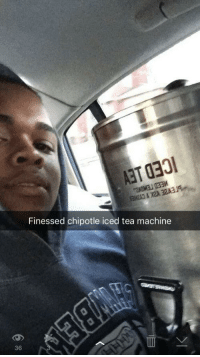 Chipotle, Memes, and Http: Finessed chipotle iced tea machine  36 For every action, via /r/memes http://bit.ly/2BeRaYQ