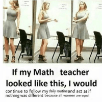 4chan, Anime, and Lmao: finessedchill  If my Math teacher  looked like this, I would  continue to follow my daily routineand act as if  nothing was different because all women are equal ★ Personal @matthewcarson_ . Backup: @chronic.memesv3 . Email: chronicmemes978@gmail.com ; dankmemes cringe meme memes nicememe lmao lol kek lmfao immortalmemes filthyfrank 4chan ayylmao weeaboo anime vaporwave wtf fnaf jetfuelcantmeltsteelbeams johncena papafranku edgy mlg BEP furry triggered girl