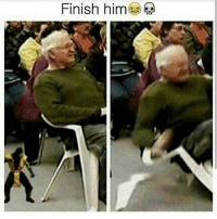 Ass, Bad, and Grandma: Finish him I wanna really go to another bingo game and pull me a bad ass grandma