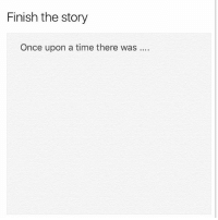 there was a thot....: Finish the story  Once upon a time there was there was a thot....