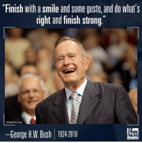 """Memes, Smile, and George H. W. Bush: """"Finish with a smile and some gusto, and do what's  right and finish strong""""  AP Photo/Jae C. Hong  ーGeorge HW Bush 