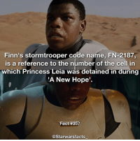 Finn, Memes, and Princess Leia: Finn's stormtrooper code name, FN-2187,  is a reference to the number of the cell in  which Princess Leia was detained in during  A New Hope  Fact #357  @Starwarsfacts TRIVIA: What else is it also a reference to? I feel like Finn is always out of breath😂😂 starwarsfacts