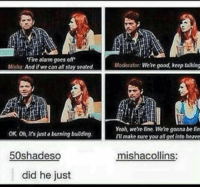 😂😂-owner supernatural deanwinchester samwinchester brothers castiel destiel jensenackles jaredpadalecki mishacollins cockles brotp j2: 'Fire alarm goes off  Misha  if we canal stay seated.  OK. Oh, ins just a burning building.  50shadeso  did he just  Moderator: Were good, keep talking  Yeah, were fine. We're gonna be fin  IMI make sure you aNget into heave  mishacollins: 😂😂-owner supernatural deanwinchester samwinchester brothers castiel destiel jensenackles jaredpadalecki mishacollins cockles brotp j2