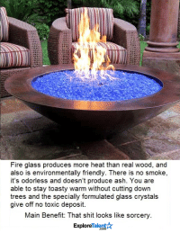DIY Fire Glass Pit! My backyard needs this 😍🔥  Heres what you need └▶http://amzn.to/2cuiohW: Fire glass produces more heat than real wood, and  also is environmentally friendly. There is no smoke,  it's odorless and doesn't produce ash. You are  able to stay toasty warm without cutting down  trees and the specially formulated glass crystals  give off no toxic deposit.  Main Benefit: That shit looks like sorcery  Talent  Explore DIY Fire Glass Pit! My backyard needs this 😍🔥  Heres what you need └▶http://amzn.to/2cuiohW