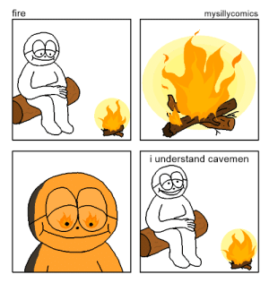 Fire, Cavemen, and  Understand: fire  mysillycomics  i understand cavemen