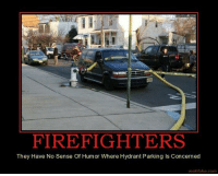 Motifake: FIREFIGHTERS  They Have No Sense Of Humor Where Hydrant Parking Is Concerned  motifake.com