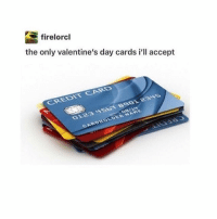 Memes, 🤖, and Valentine Day Card: firelorcl  the only valentine's day cards i ll accept  CARES  CREDNT I HAVE SOME MORE SHPULD I POST THEM OR PUT THEM ON MY STORY AND IF I POST THEM SHOULD I PUT A ROW OF VIDEOS IN BETWEEN I DOMT HAVE ANY VALENTINES VIDEOS