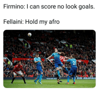 Fellaini does not need to see the goal to score 😂⚽️👊 Afro Goal NoLook Fellaini United Arsenal: Firmino: I can score no look goals.  Fellaini: Hold my afro  mirates  2  21 Fellaini does not need to see the goal to score 😂⚽️👊 Afro Goal NoLook Fellaini United Arsenal
