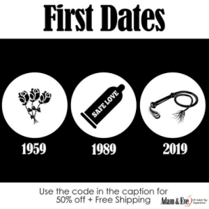 Free, Http, and Eve: First Dates  1959  1989  2019  Use the code in the caption for  50% off + Free Shipping Adam & Eve):   Get 50% OFF almost any adult item  FREE US/CAN Shipping by using offer code POSITIVE at AdamAndEve.com. 18+ Only.
