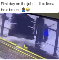Memes, Finna, and 🤖: First day on the job ....this finna  be a breeze 😂Damn
