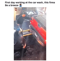Funny, Lmao, and Twitter: First day working at the car wash, this finna  Be a breeze *  CokeBoy  14h ago Lmao he a hero 👉🏽(via: 0ctobersveryown-twitter)