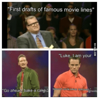 """famous: """"First drafts of famous movie lines""""  """"Luke, I am your E  """"Go ahead, bake a cake  second uncle, twice removed"""