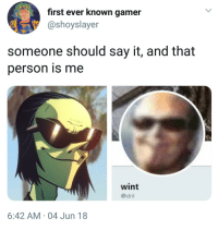 Target, Tumblr, and Say It: first ever known gamer  @shoyslayer  someone should say it, and that  person is me  wint  @dril  6:42 AM 04 Jun 18 roskiiart:NO NO NO