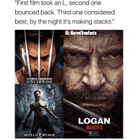 "I put way too much effort into this to everyone who disagreed with the first version. 😂😂: ""First film took an L, second one  bounced back. Third one considered  best, by the night it's making stacks.""  IG-ManeTrueFacts  X-MEN ORIGINS  WOLVERINE  LOGAN  MARCH 3  WOLVERINE  3D I put way too much effort into this to everyone who disagreed with the first version. 😂😂"