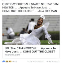 Cam Newton: FIRST GAY FOOTBALL STAR!!! NFL Star CAM  NEWTON. Appears To Have Just.. .  COME OUT THE CLOSET .. . As A GAY MAN  NFL Star CAM NEWTON . . . Appears To  Have Just. . . COME OUT THE CLOSET  mtonews.com  ー.. 25K  1AK Cmments 2 2K Shares