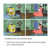 Memes, 🤖, and Classmates: First, get ajar.  Patrick thatsa pickle.  Yes.  mordecai-put-your-phone-away:  when you have no idea what the fuck is going  on in class anymore tag a classmate 📝