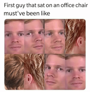 Blinking White Guy is back and we love him! #Memes #BlinkingWhiteGuy #Dank: First guy that sat on an office chair  must've been like Blinking White Guy is back and we love him! #Memes #BlinkingWhiteGuy #Dank