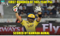 Well played (y)   -Devil-: FIRST HUNDRED OF THIS YEAR PSL  HBL  PSL  Gr  CRICKET  TROLL!  RWAYS  SCORED BY KAMRAN AKMAL Well played (y)   -Devil-