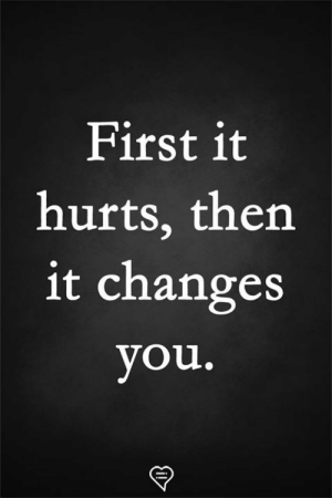 Memes, 🤖, and First: First it  hurts, then  it changes  you.