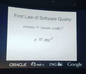 If Einstein was a programmer.: First Law of Software Quality  errors = more code)2  e=mc-  ORACLE redhat ING Google If Einstein was a programmer.